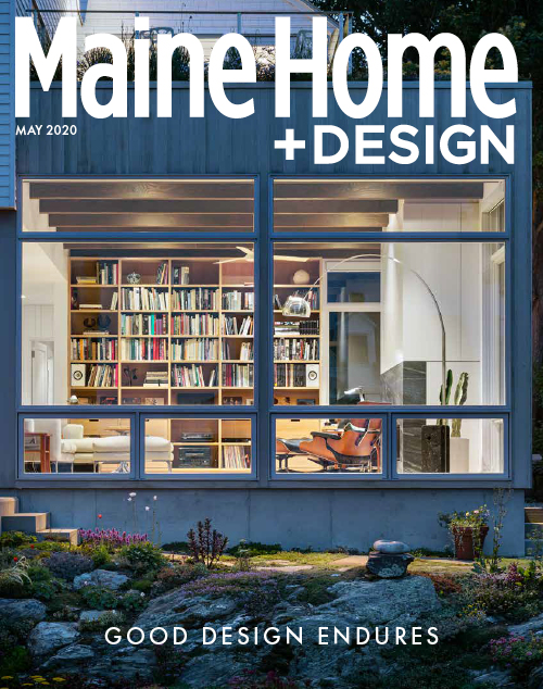 Maine Home+Design | May 2020