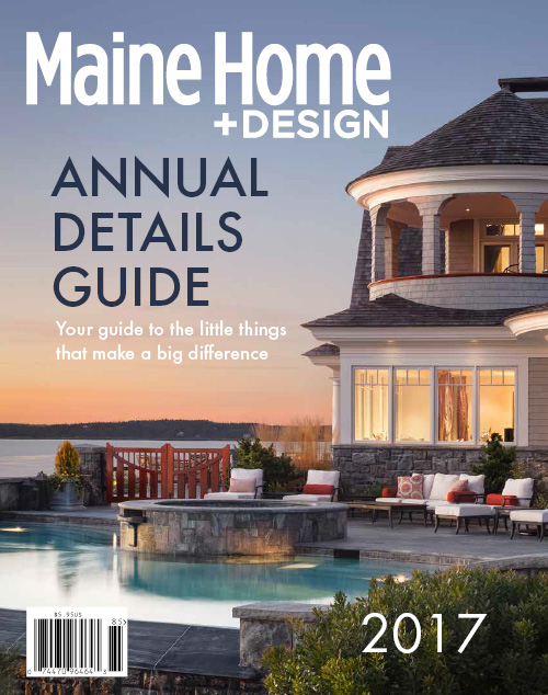 Maine Home+Design | Annual Details Guide 2017