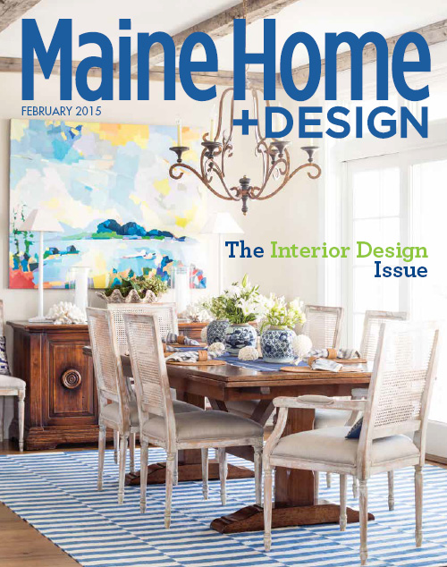 Maine Home+Design | 2015 Interior Design issue